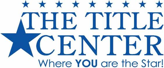 The Title Center. Where you are the star.